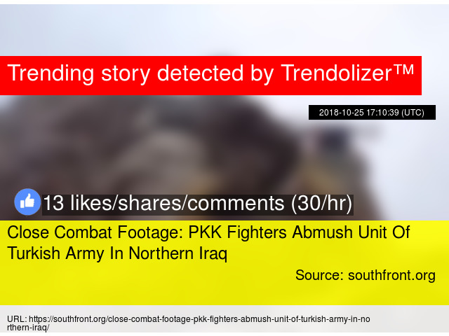 Close Combat Footage: PKK Fighters Abmush Unit Of Turkish Army In